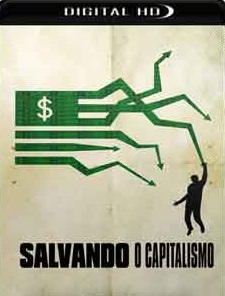 Salvando o Capitalismo 2017 Torrent Download – WEB-DL 720p 5.1 Dublado / Dual Áudio