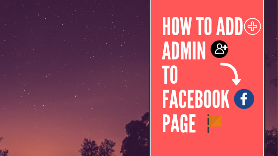 How To Make Someone A Admin On Facebook<br/>