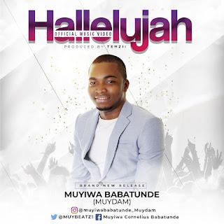 NEW MUSIC VIDEO: HALLELUJAH BY MUYIWA BABATUNDE