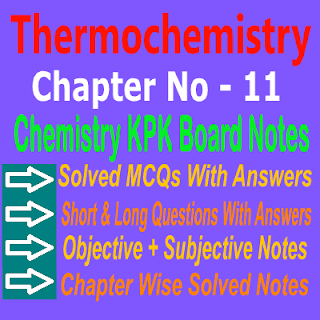 Chapter 11 Chemistry Notes KPK Board Chapter 11 MCQs and Short Question Answers