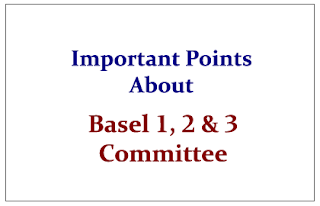 Important Points about Basel 1, 2 and 3 Committee
