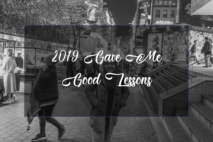 2019 Gave Me Good Lessons