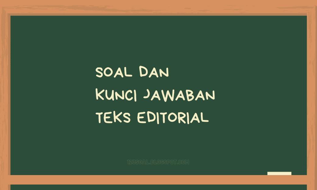 Soal dan kunci jawaban Teks Editorial ( +pembahasan )