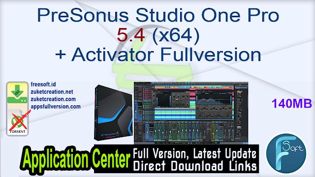 PreSonus Studio One Pro 5.4 (x64) + Activator Fullversion