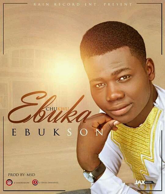 #MUSIC: Ebukson - Chukwu Ebuka (Prod. By MSD) |@iamebukson