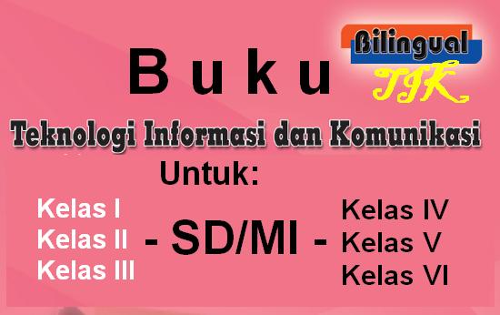 Buku Paket TIK Teknologi Informasi Dan Komunikasi Kelas 1-2-3-4-5-6 SD/MI