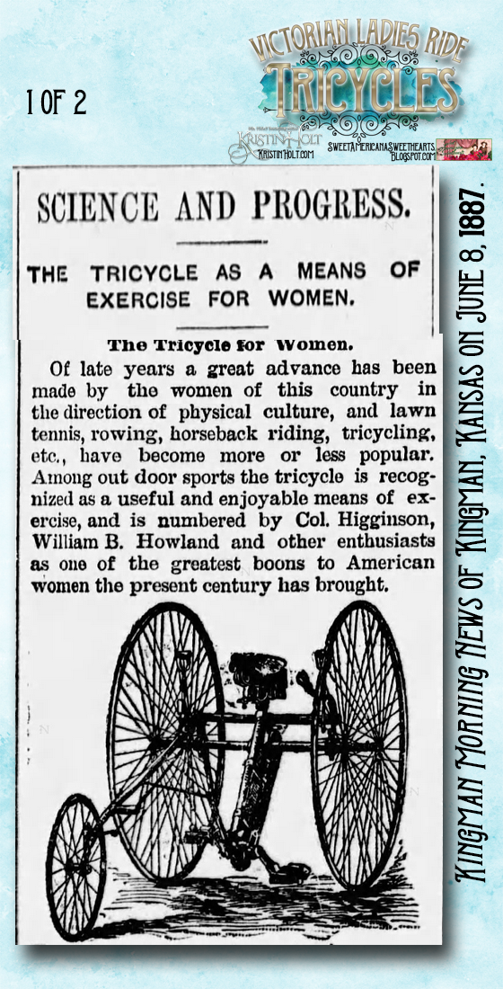 Kristin Holt | Victorian Ladies Ride Tricycles: The Tricycle as a Means of Exercise for Women, (1 of 2) from Kingman Morning News of Kingman, Kansas on June 8, 1887.
