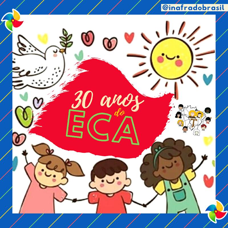 Aniversário de 30 anos do ECA!