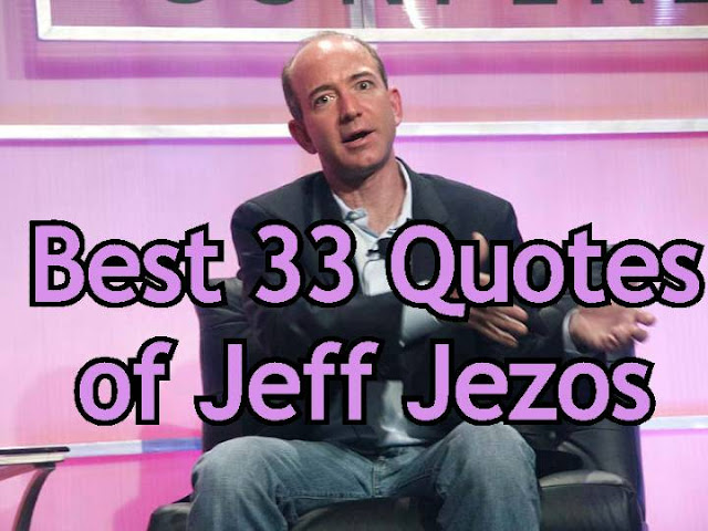 Best 33 Jeff Bezos Quotes that'll help you succeed