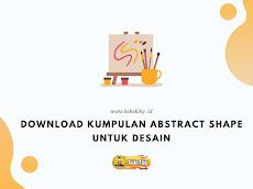 Download Kumpulan Abstract Shape Untuk Desain GRATIS!