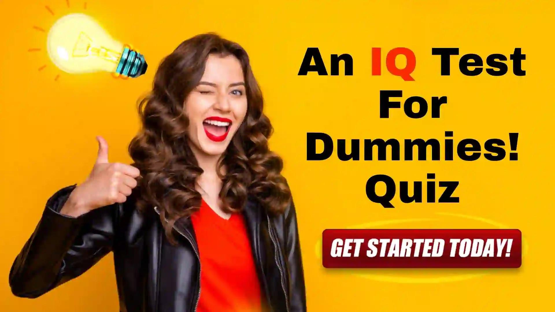 An IQ Test For Dummies! Quiz