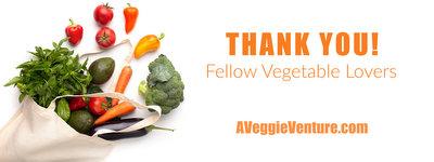 Thank You, Fellow Vegetable Lovers ♥ AVeggieVenture.com
