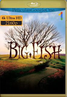 El Gran pez (Big Fish) (2003) [4K 2160p UHD] [Latino-Inglés] [LaPipiotaHD]