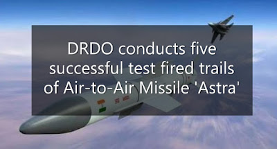 DRDO conducts five successful test fired trails of Air-to-Air Missile 'Astra'
