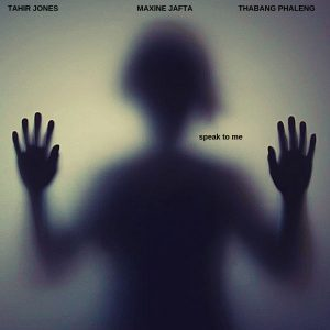 Thabang Phaleng & Tahir Jones ft Maxine Jafta – Speak To Me