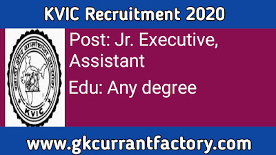 KVIC Recruitment, KVIC Jr Executive and Assistant Recruitment, KVIC vacancy