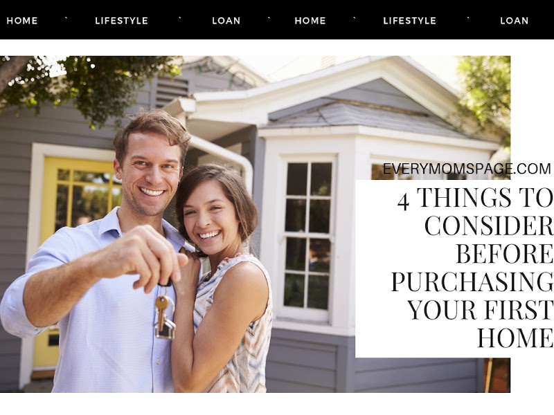 4 Things to Consider Before Purchasing Your First Home