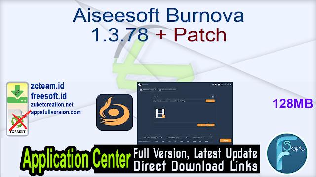 Aiseesoft Burnova 1.3.78 + Patch