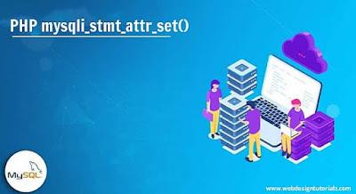PHP mysqli_stmt_attr_set() Function