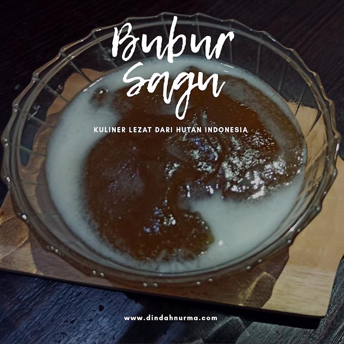 Bubur Sagu, Kuliner Lezat Dari Hutan Indonesia
