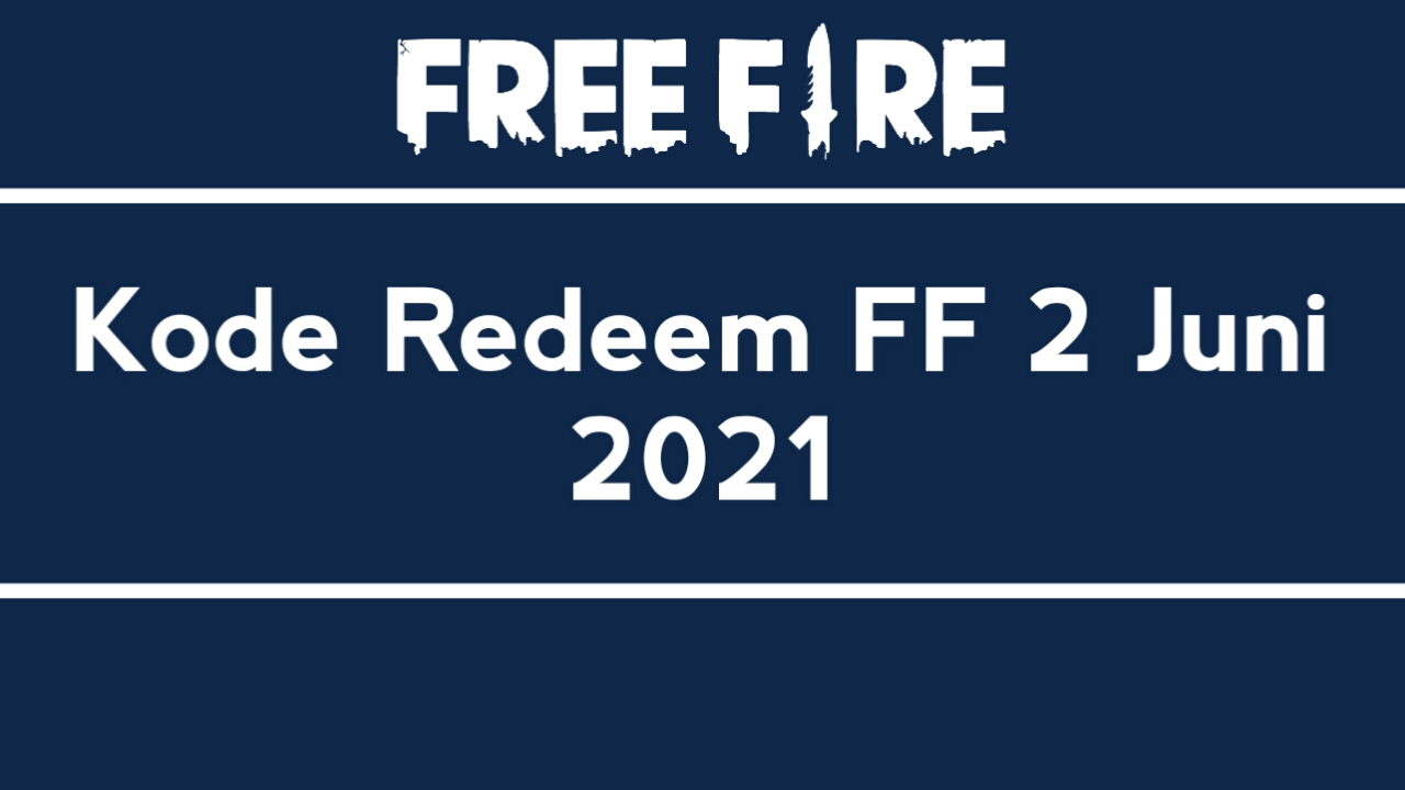 Redeem FF Code June 2, 2021 Today (can be used)
