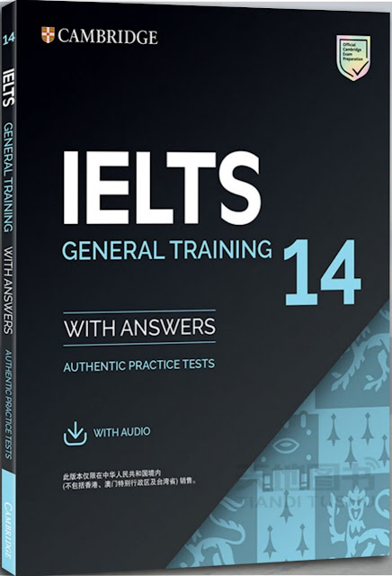 Cambridge IELTS Academic and General Training 14 with Answers.