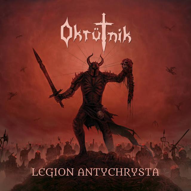 """Okrütnik - """"Legion Antychrysta"""""""