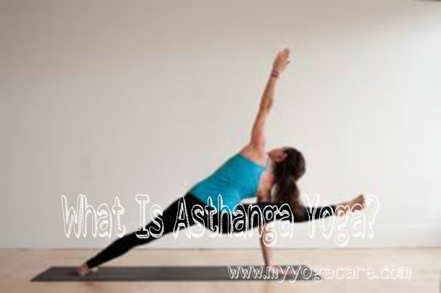 What is asthanga yoga?