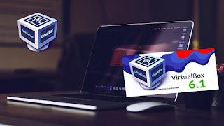 صدور النسخة النهائية من برنامج VirtualBox 6.1