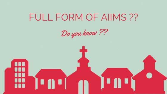 Full Form of AIIMS is ??