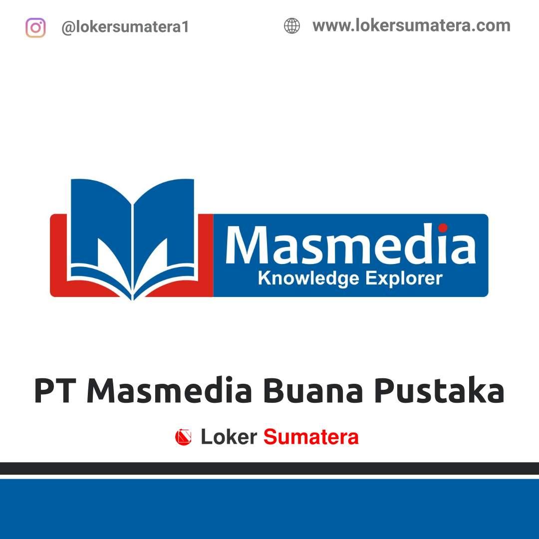 Lowongan Kerja Pekanbaru: PT Masmedia Buana Pustaka Desember 2020