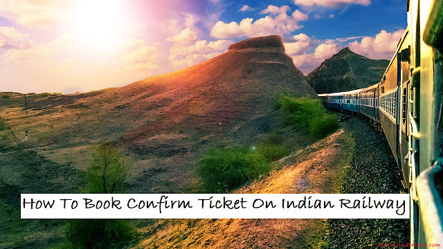 How To Book Confirm Ticket On Indian Railway