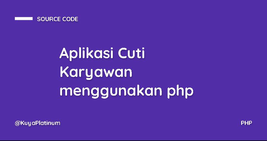 Aplikasi Cuti Karyawan menggunakan php