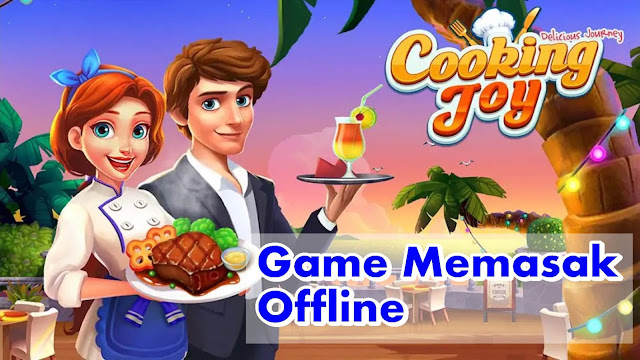 7 Game Memasak Offline Terbaik Di Android - Bermain Game Tanpa Kuota