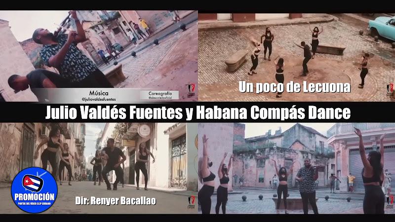 Julio Valdés Fuentes y Habana Compás Dance - ¨Un poco de Lecuona¨ - Videoclip - Dir: Renyer Bacallao. Portal Del Vídeo Clip Cubano. Música. Cuba.