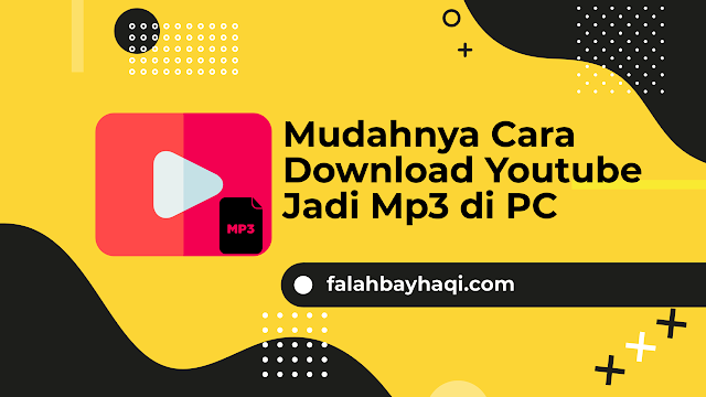 Mudahnya Cara Download Youtube Jadi Mp3 di PC