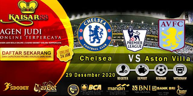 Prediksi Bola Terpercaya Liga Inggris Chelsea vs Aston Villa 29 Desember 2020