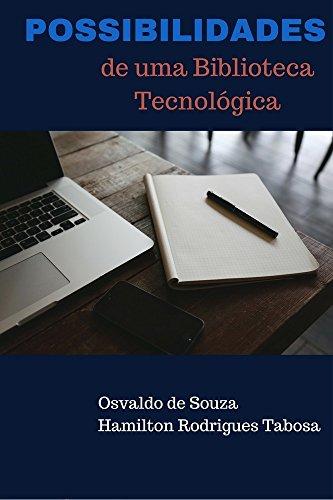 POSSIBILIDADES DE UMA BIBLIOTECA TECNOLÓGICA - Osvaldo De Souza