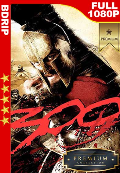 300 (2006) [1080p BDRip] [Latino-Inglés] [GoogleDrive]