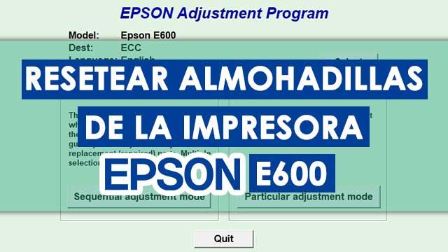 Reset almohadillas de la impresora Epson E600