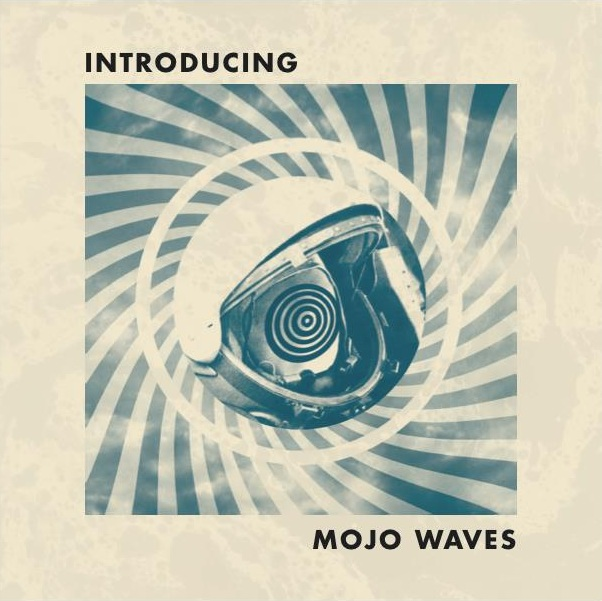 Mojo Waves Introducing Mojo Waves: