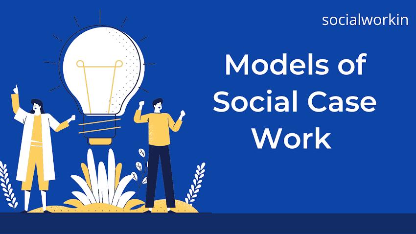 Models of Social Case Work