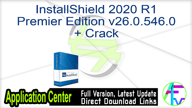 InstallShield 2020 R1 Premier Edition v26.0.546.0 + Crack