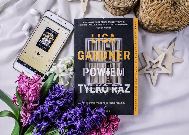 """""""Powiem tylko raz"""" Lisa Gardner"""