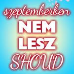 Szeptemberben nem lesz Shoud