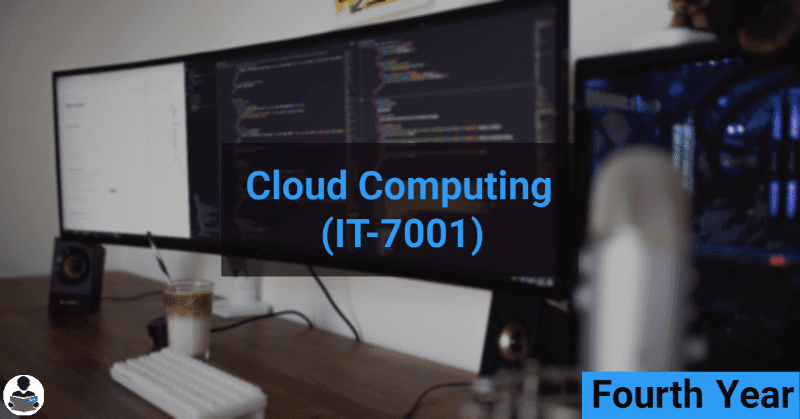 Cloud Computing (IT-7001) RGPV notes CBGS Bachelor of engineering