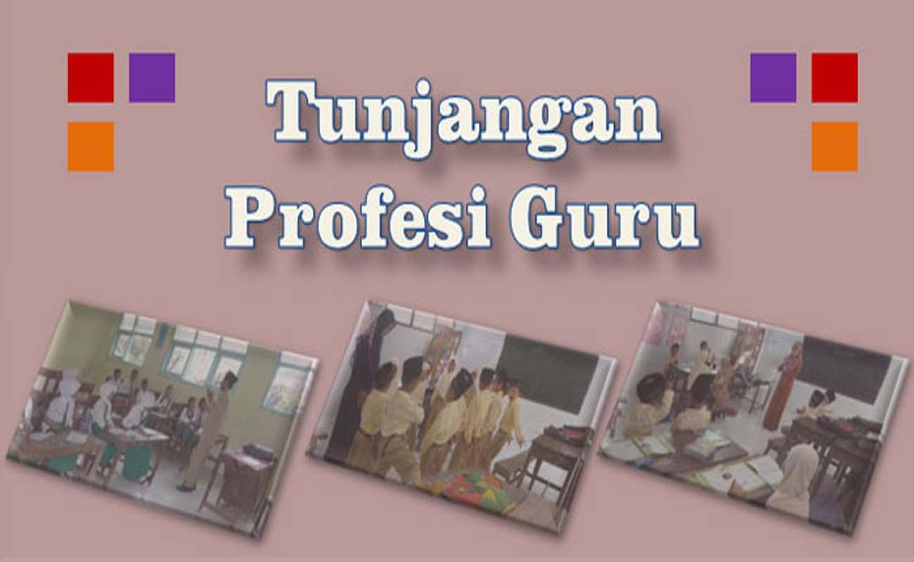 Kriteria Syarat dan Beban Kerja Tunjangan Profesi Guru