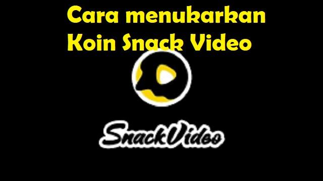 Cara Menukarkan Koin Snack Video