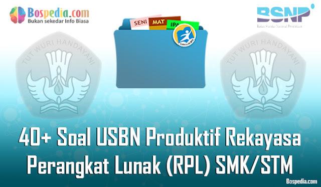 40+ Contoh Soal USBN Produktif Rekayasa Perangkat Lunak (RPL) Untuk SMK/STM Terbaru 2020
