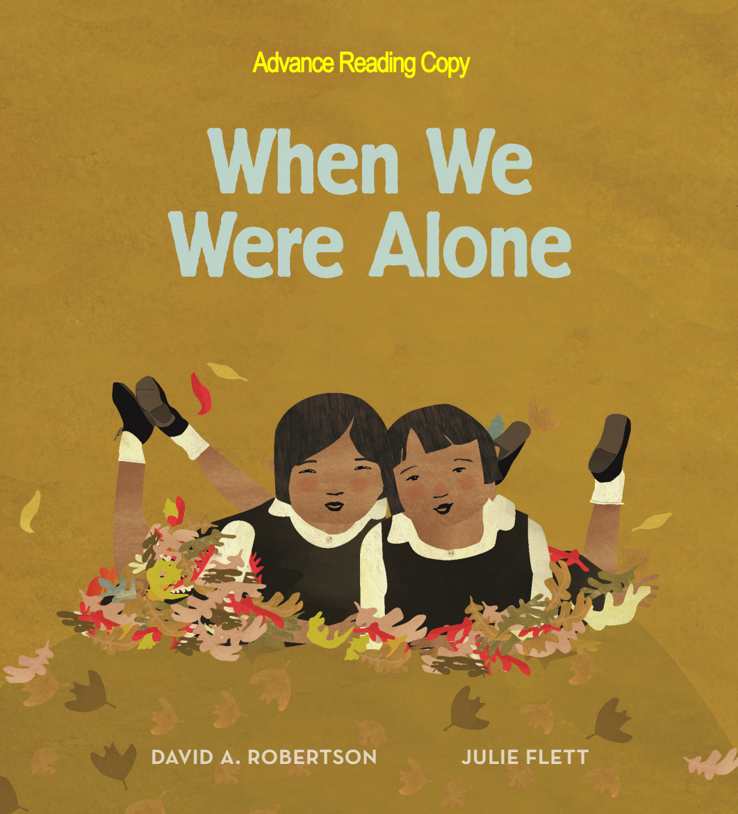 Written by David Alexander Robertson and illustrated by Julie Flett, When  We Were Alone will be released in January of 2017 from Highwater Press.